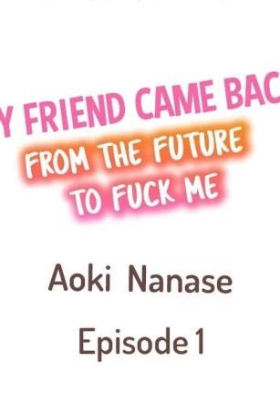 ย้อนเวลามาเอานาย – [Aoki Nanase] My Friend Came Back From the Future to Fuck Me Ch. 1